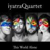 Temple - iyatraQuartet - This World Alone