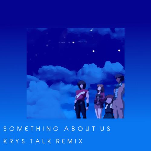 Download Something About Us (Krys Talk Remix)