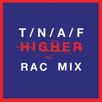 The Naked And Famous - Higher (RAC Remix)