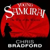 The Way of the Warrior: Young Samurai, Book 1 by Chris Bradford, Narrated by Joe Jameson
