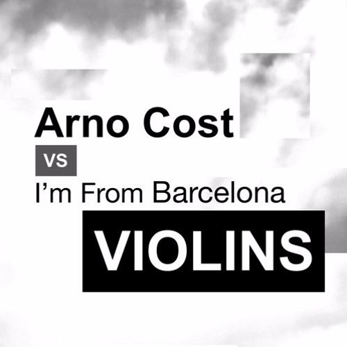 Exclusive: Arno Cost vs I'm From Barcelona - Violins