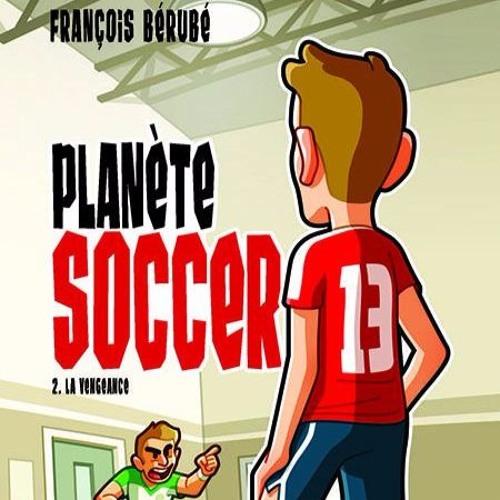 François Bérubé à propos de son roman Planète soccer 2 La vengeance