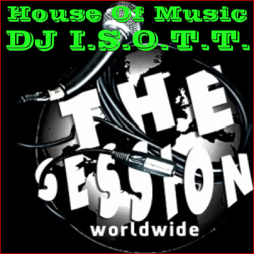 House Of Music Podcast 028 by DJ I.S.O.T.T