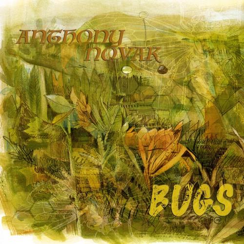 """Anthony Novak """"Bugs"""""""