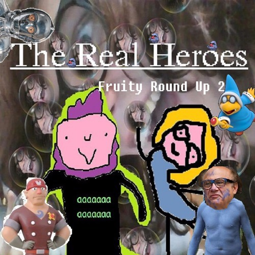 The Real Heroes Episode 9: Fruity Round-Up 2