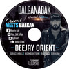 Download DEEJAY ORIENT - DALGANABAK - SPECIAL EDITION - ORIENT MEETS BALKAN Mp3