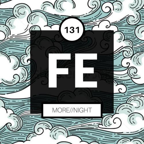 FE Radio 131 + More//Night
