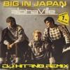 A.l.p.h.a.v.i.l.l.e - B.i.g I.n J.a.p.a.n (Dj Kitano Remix)FREE DOWNLOAD