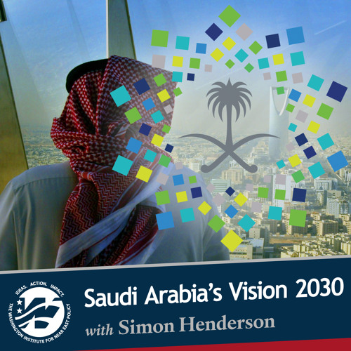 Vision 2030 and the Saudi Future with Simon Henderson
