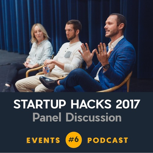 #6 Startup Hacks - Panel Discussion