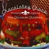 Choclatey Choco The Chinese Chicken