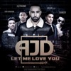 AJD - Let Me Love You Remix (Ft. Guru Randhawa, Arjun, Jaz Dhami & Shaggy) mp3