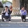 Nice Guys - Lyrics (KevJumba, Nigahiga, & Chester See)