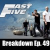 Fast Five Movie Breakdown Ep. 49