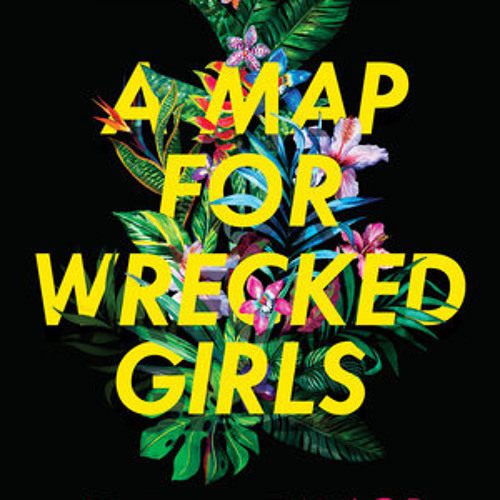 A Map for Wrecked Girls by Jessica Taylor, read by Shannon McManus