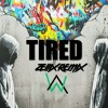 Alan Walker feat. Gavin James-  Tired (Zellix Remix)*FREE DOWNLOAD*