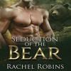 Seduction Of The Bear: Bear Kamp, Book 1 By Rachel Robins Audiobook Sample