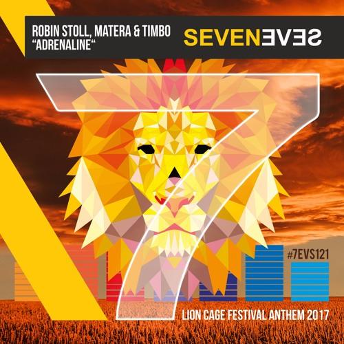 Robin Stoll, Matera & Timbo - Adrenaline (Lion Cage Festival Anthem 2017)(7EVS121)