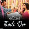 Thodi Der (Half Girlfriend)
