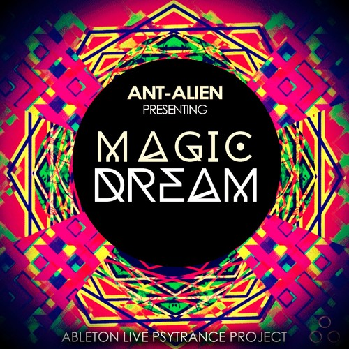 Ableton Live Project - Ant-Alien Magic Dream [TRACK PREVIEW]