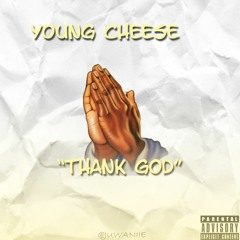 Young Cheese - Thank God