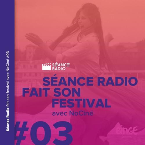 Séance Radio fait son festival avec NoCiné (3/8)