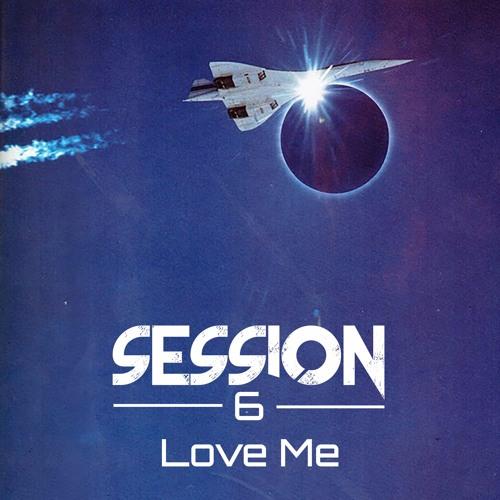 Session 6 - Love Me