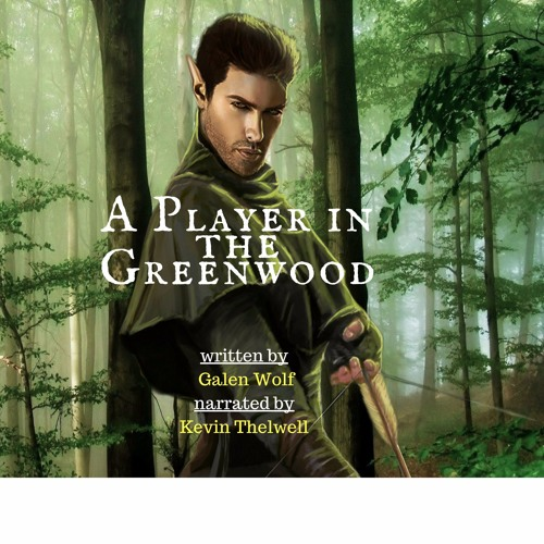 A Player in the Greenwood A LitRPG Novella(1st15mins)