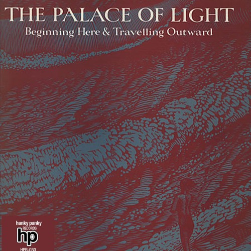 The Palace Of Light - Beginning Here And Travelling Outward