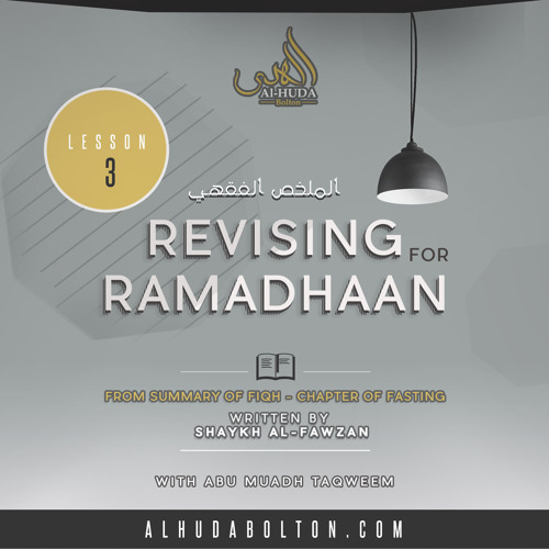 Revising for Ramadhaan Lesson 3