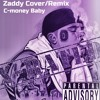 C-Money Baby X Zaddy Cover/Remix