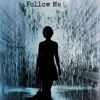 Follow Me (Music/Lyrics by Battersby; Vocals by McGarry and Battersby)