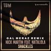 Nick Martin Feat. Natalola - Shackles (Gal Meraz Remix)
