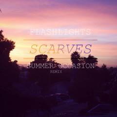 Flashlights - Scarves (Summer Occasion Remix)