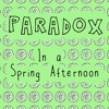 Paradox in a Spring Afternoon