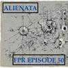 FPR Episode #50 Feat. Alienata