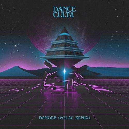 Dance Cult feat. Tiaan - Danger (VOLAC Remix)| OUT NOW
