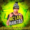 MC Lan - Rabetão (DJ - JANIEL - RM - 2017)COM - VHT