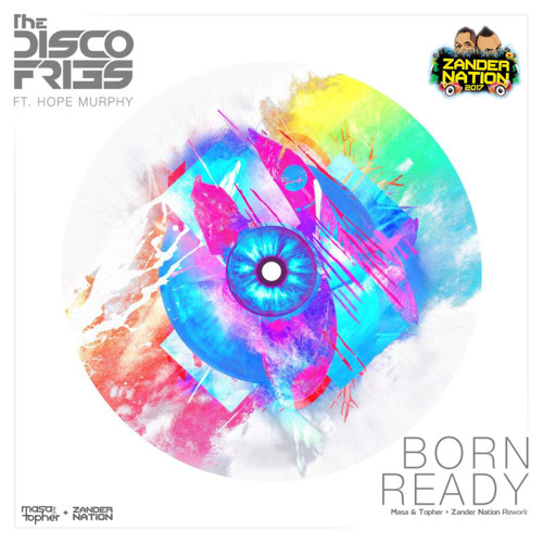 Disco Fries - Born Ready (Masa & Topher + Zander Nation Rework)