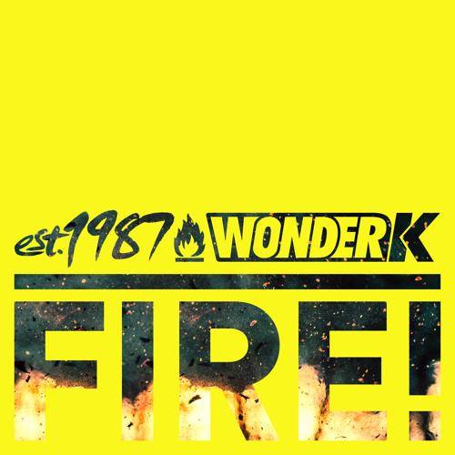 Est1987 X Wonder K - Fire! [FREE DOWNLOAD]