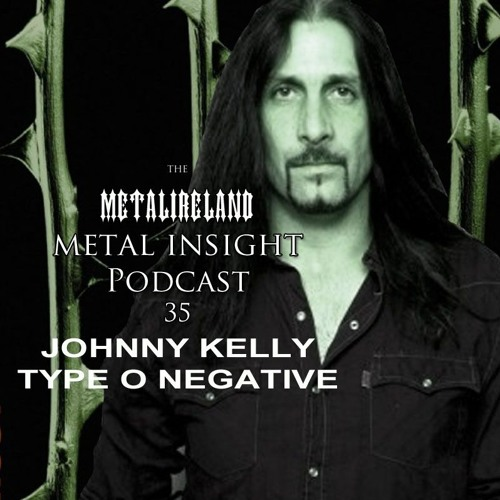 #35 - Type O Negative's Johnny Kelly
