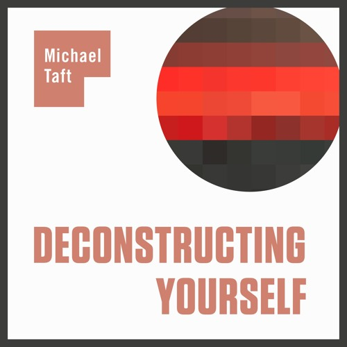 Deconstructing Yourself Podcast
