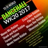 WK20 Latest Dancehall Riddims Singles And News 2017