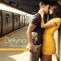 Delyno - Private Love (DJ Junior CNYTFK & Dirty Vick Remix)