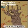Deeperise - Raf ft. Jabbar (Uğur KAPLAN Remix)