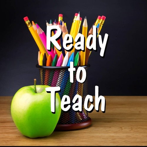 Introduction to the Ready to Teach Podcast