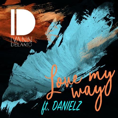 Ivann Delamo - Love My Way