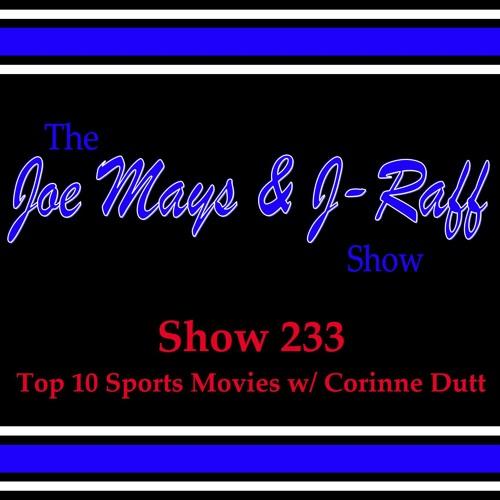 The Joe Mays & J-Raff Show: Episode 233 - Top 10 Favorite Sports Movies w/ Corinne