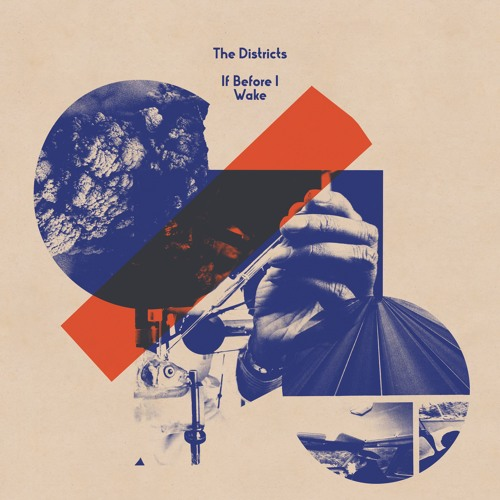 The Districts - If Before I Wake