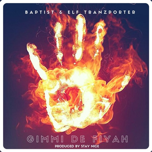 Gimmi De Fiyah - Baptist & Elf Tranzporter (Prod. by Stay Nice) *Free Download*
